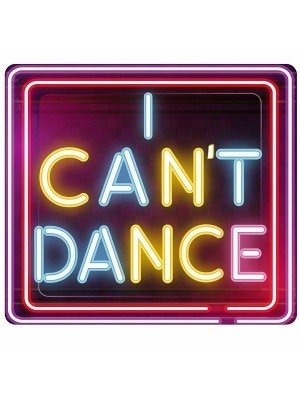 'I Can't Dance' Square Word Board Photo Booth Prop
