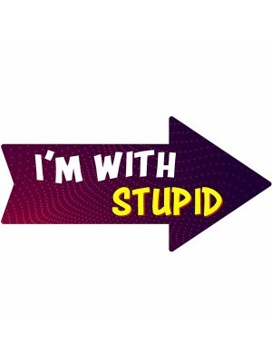 'I'm With Stupid' Arrow Word Board Photo Booth Prop