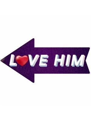 'Love Him' Arrow Word Board Photo Booth Prop