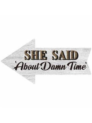'She Said 'About Damn Time' Arrow Word Board Photo Booth Prop