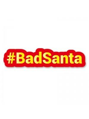 #BadSanta Trending Hashtag Oversized Photo Booth PVC Word Board Sign
