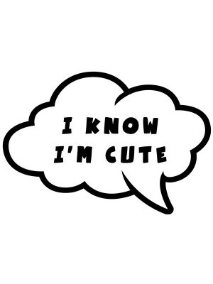 'I Know I'm Cute' Speech Bubble Photo Booth Prop