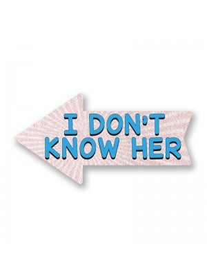 'I Don't Know Her' PVC Arrow Word Board Photo Booth Prop