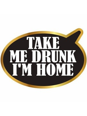 Take Me Drunk I'm Home Word Board Photo Booth Prop